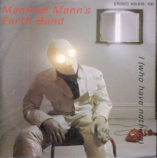 Bild Manfred Mann's Earth Band - I (Who Have Nothing) (7, Single) Schallplatten Ankauf