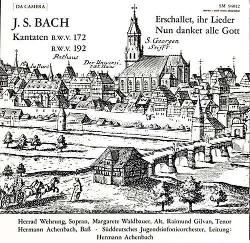 Bild Herrad Wehrung, Margarete Waldbauer, Raimund Gilvan, Hermann Achenbach - Joh. Seb. Bach: Kantaten Nr. 172 Und 192 (LP) Schallplatten Ankauf