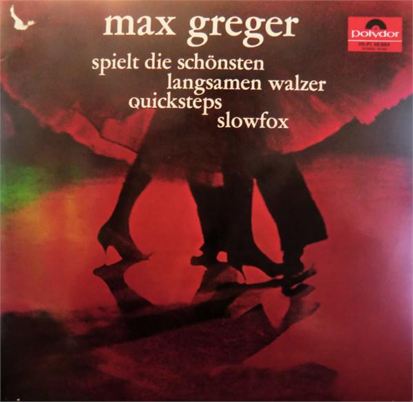 Cover Max Greger - Max Greger Spielt Die Schönsten Langsamen Walzer, Quicksteps, Slowfox (LP, Album, HIF) Schallplatten Ankauf