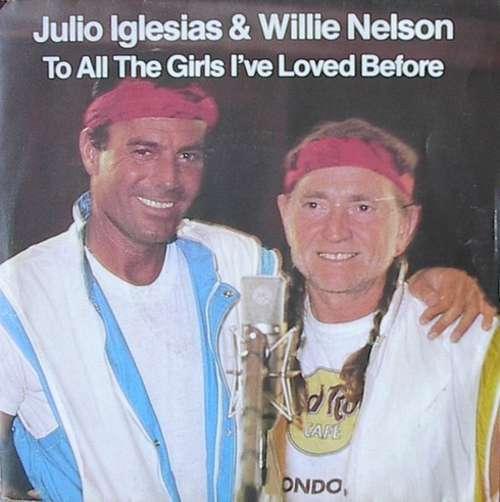 Bild Julio Iglesias & Willie Nelson - To All The Girls I've Loved Before (7, Single) Schallplatten Ankauf