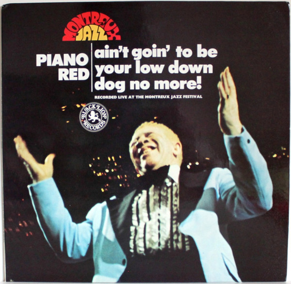 Cover Piano Red - Ain't Goin' To Be Your Low Down Dog No More (LP) Schallplatten Ankauf
