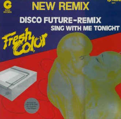 Cover Fresh Color - Disco Future (Remix) / Sing With Me Tonight (12) Schallplatten Ankauf