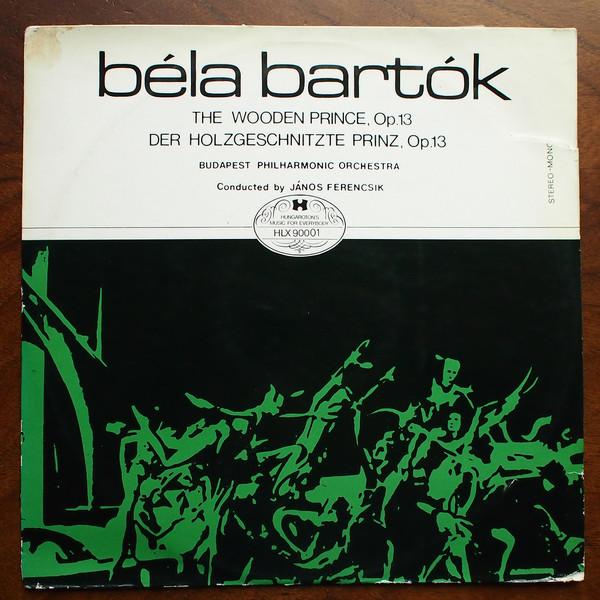 Cover Béla Bartók, Budapest Philharmonic Orchestra*, János Ferencsik - The Wooden Prince, Op. 13 = Der Holzgeschnitzte Prinz, Op. 13 (LP, Album) Schallplatten Ankauf