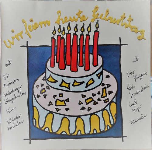 Bild Various - Wir Feiern Heute Geburtstag (LP, Comp) Schallplatten Ankauf