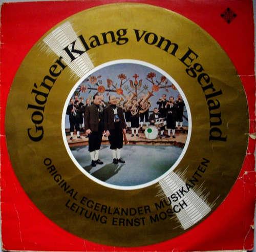 Bild Die Original Egerländer Musikanten Leitung: Ernst Mosch - Gold'ner Klang Vom Egerland (LP, Comp) Schallplatten Ankauf