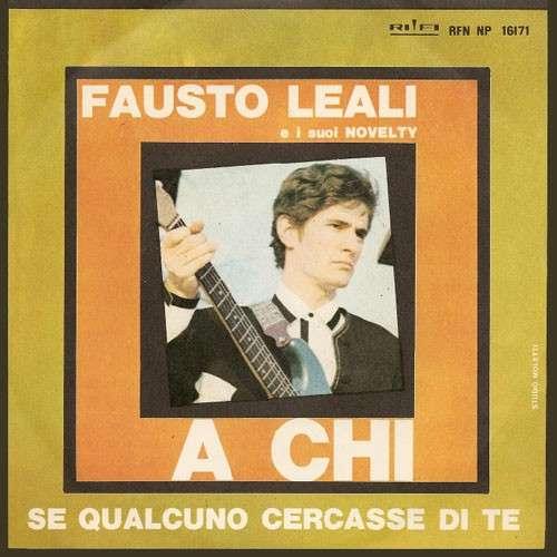 Bild Fausto Leali E I Suoi Novelty - A Chi  (7, Single) Schallplatten Ankauf