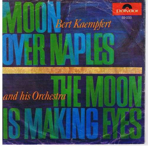 Cover Bert Kaempfert And His Orchestra* - Moon Over Naples / The Moon Is Making Eyes (7, Single) Schallplatten Ankauf
