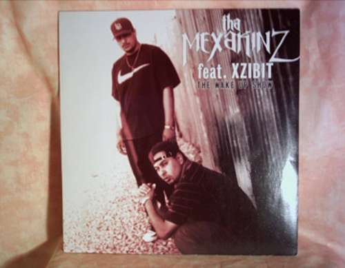 Cover Tha Mexakinz Feat. Xzibit - The Wake Up Show (12) Schallplatten Ankauf