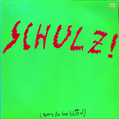 Bild Schulz! - Schulz! (Born To Be Blöd) (12, Maxi) Schallplatten Ankauf