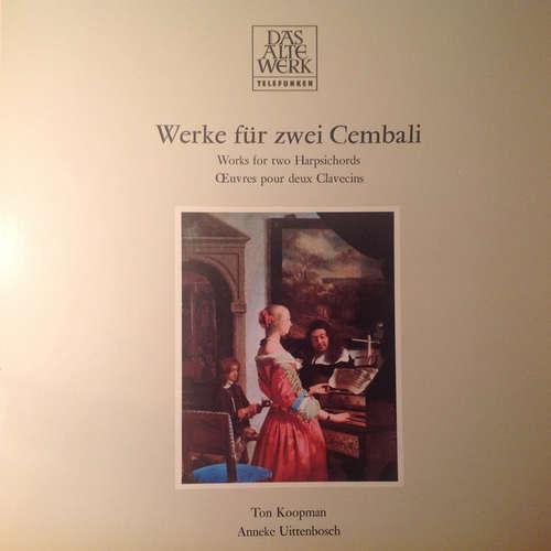 Cover Ton Koopman, Anneke Uittenbosch - Werke für zwei Cembali   Works for two Harpsichords/OEuvres pour deux Clavecins (LP, Album) Schallplatten Ankauf