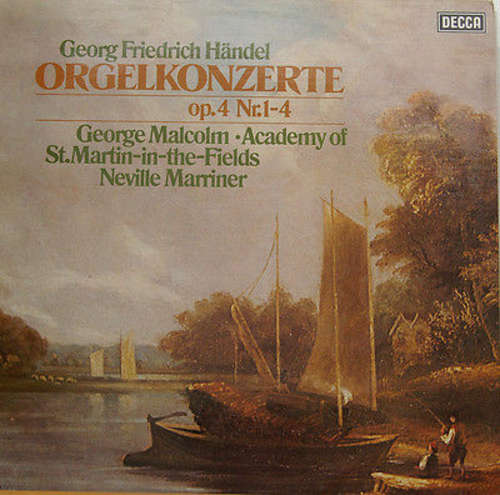 Bild Georg Friedrich Händel, George Malcolm · Academy Of St. Martin-in-the-Fields*, Neville Marriner* - Orgelkonzerte Op. 4 Nr. 1-4 (LP, Album, RE) Schallplatten Ankauf