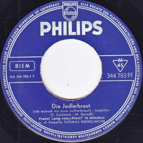 Cover zu Franz Lang Vom Platzl In München* - Die Jodlerbraut / Jodeln Ist Modern (7, Single) Schallplatten Ankauf