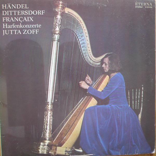 Cover Händel* / Dittersdorf* / Françaix* - Jutta Zoff - Harfenkonzerte (LP, Bla) Schallplatten Ankauf
