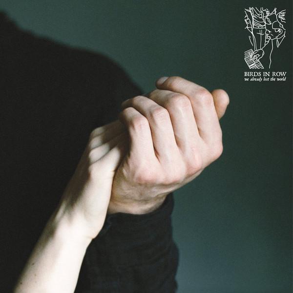 Cover zu Birds In Row - We Already Lost The World (LP, Album) Schallplatten Ankauf