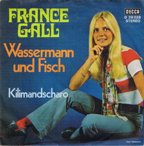 Cover zu France Gall - Wassermann Und Fisch / Kilimandscharo (7, Single) Schallplatten Ankauf