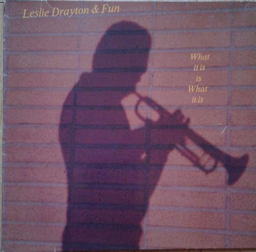 Cover Leslie Drayton & Fun - What It Is Is What It Is (LP, Album) Schallplatten Ankauf