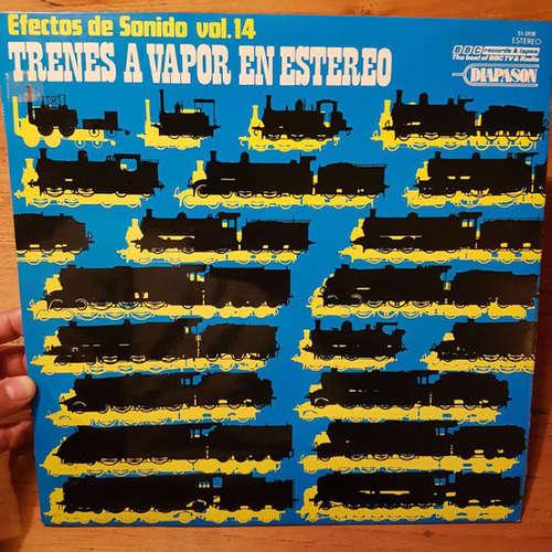 Cover zu No Artist - Trenes A Vapor En Estereo. Efectos de Sonido Vol.14 (LP, Album) Schallplatten Ankauf