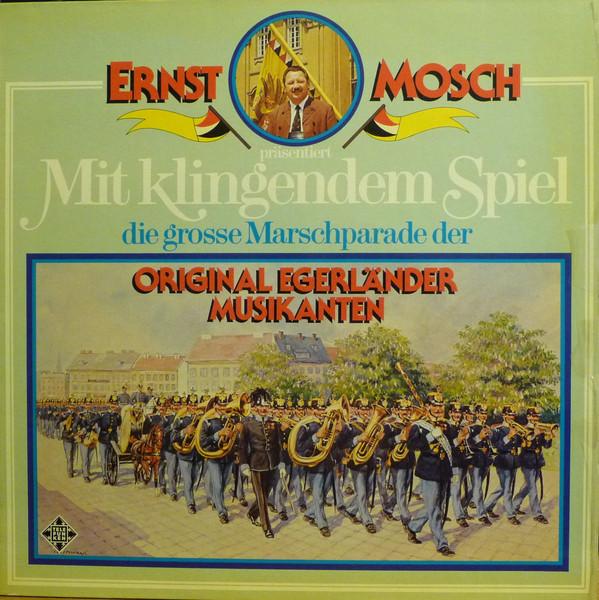 Bild Ernst Mosch Präsentiert Original Egerländer Musikanten* - Mit Klingendem Spiel (LP) Schallplatten Ankauf