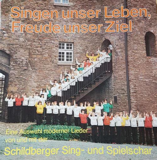 Bild Schildberger Sing- Und Spielschar - Singen Unser Leben, Freude Unser Ziel (LP, Album) Schallplatten Ankauf