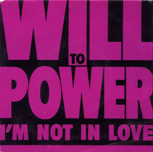 Bild Will To Power - I'm Not In Love (7, Single) Schallplatten Ankauf
