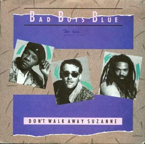 Bild Bad Boys Blue - Don't Walk Away Suzanne (7, Single) Schallplatten Ankauf