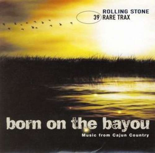 Cover Various - Rare Trax Vol. 39 - Born On The Bayou - Music From Cajun Country (CD, Comp, Promo) Schallplatten Ankauf