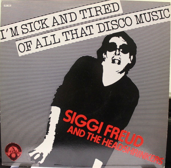 Bild Siggi Freud And The Headshrinkers - I'm Sick And Tired Of All That Disco Music (12) Schallplatten Ankauf