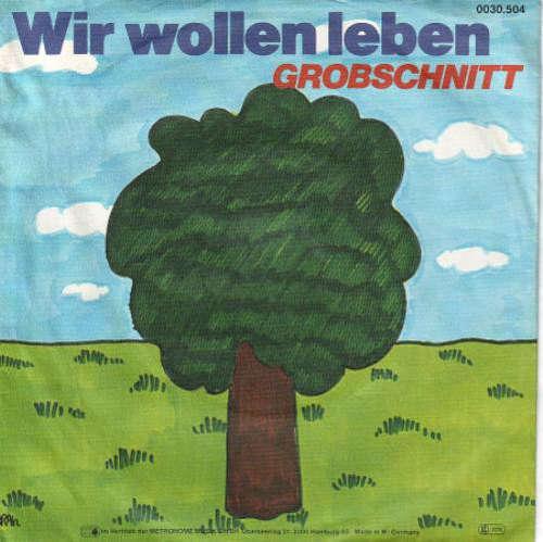 Cover Grobschnitt - Wir Wollen Leben (7, Single) Schallplatten Ankauf