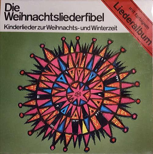 Bild Kindermusikstudio Saarbrücken, Christa Frischkorn - Die Weihnachtsliederfibel (Kinderlieder Zur Weihnachts- Und Winterzeit) (LP, Album, Club) Schallplatten Ankauf