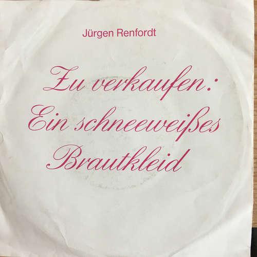 Cover zu Jürgen Renfordt - Zu Verkaufen: Ein Schneeweißes Brautkleid (7, Single) Schallplatten Ankauf