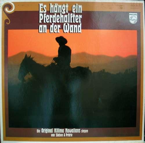 Cover Die Original Kilima Hawaiians* - Es Hängt Ein Pferdehalfter An Der Wand - Die Original Kilima Hawaiians Singen Von Südsee Und Prärie (LP) Schallplatten Ankauf