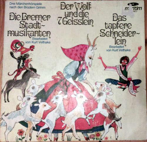 Bild Gebrüder Grimm, Kurt Vethake - Der Wolf Und Die Sieben Geißlein / Die Bremer Stadtmusikanten / Das Tapfere Schneiderlein (LP, Album) Schallplatten Ankauf