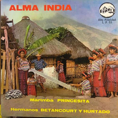 Cover Hermanos Betancourt, Hurtado Hermanos - Alma India - Marimba Princesita  (LP, Album) Schallplatten Ankauf