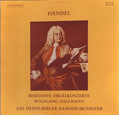 Bild Händel* - Das Heidelberger Kammerorchester*, Wolfgang Dallmann - Berühmte Orgelkonzerte (LP) Schallplatten Ankauf