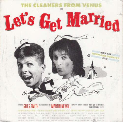 Bild The Cleaners From Venus* - Let's Get Married (7, Single) Schallplatten Ankauf
