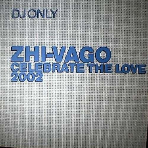 Bild Zhi-Vago - Celebrate The Love 2002 (12) Schallplatten Ankauf