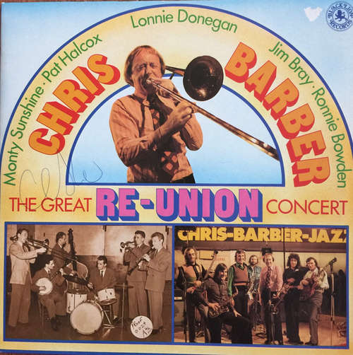 Cover Chris Barber - The Great RE-UNION Concert (LP, Album, S/Edition, Aut) Schallplatten Ankauf