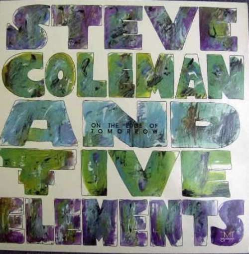 Cover Steve Coleman And Five Elements - On The Edge Of Tomorrow (LP, Album) Schallplatten Ankauf