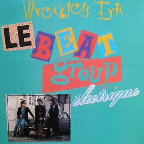 Bild Wreckless Eric - Le Beat Group Électrique (LP, Album, Mono) Schallplatten Ankauf