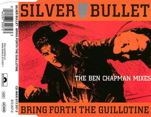 Cover zu Silver Bullet - Bring Forth The Guillotine (The Ben Chapman Mixes) (CD, Maxi) Schallplatten Ankauf