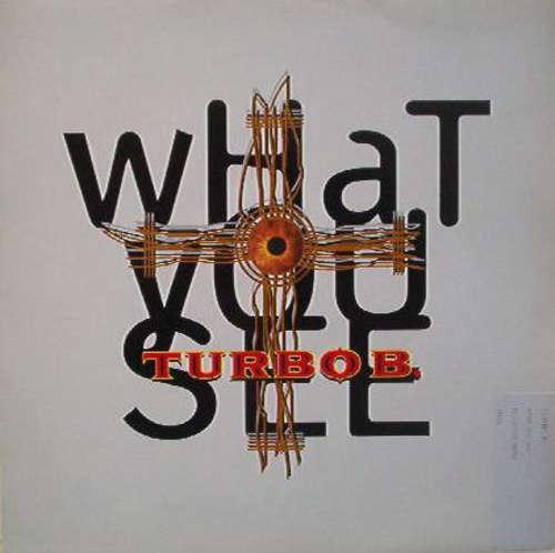 Cover Turbo B. - What You See (12) Schallplatten Ankauf
