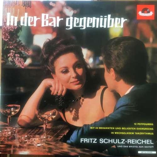 Cover Fritz Schulz-Reichel & Bristol-Bar-Sextett - In Der Bar Gegenüber (LP, Album) Schallplatten Ankauf