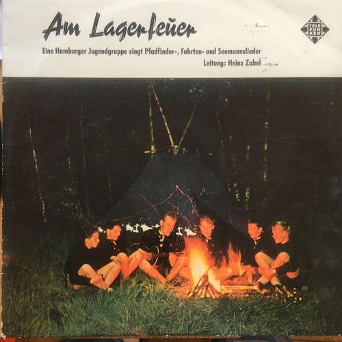 Cover Heinz Zabel - Am Lagerfeuer - Eine Hamburger Jugendgruppe Singt Pfadfinder- Fahrten- Und Seemannslieder (LP, Mono, RE) Schallplatten Ankauf