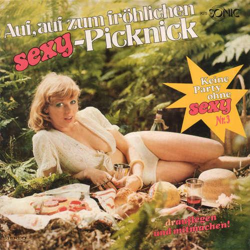 Bild Various - Auf, Auf Zum Fröhlichen Sexy-Picknick - Keine Party Ohne Sexy Nr. 3 (LP) Schallplatten Ankauf