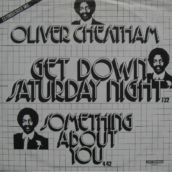 Bild Oliver Cheatham - Get Down Saturday Night (Extended Disco Mix) / Something About You (12) Schallplatten Ankauf