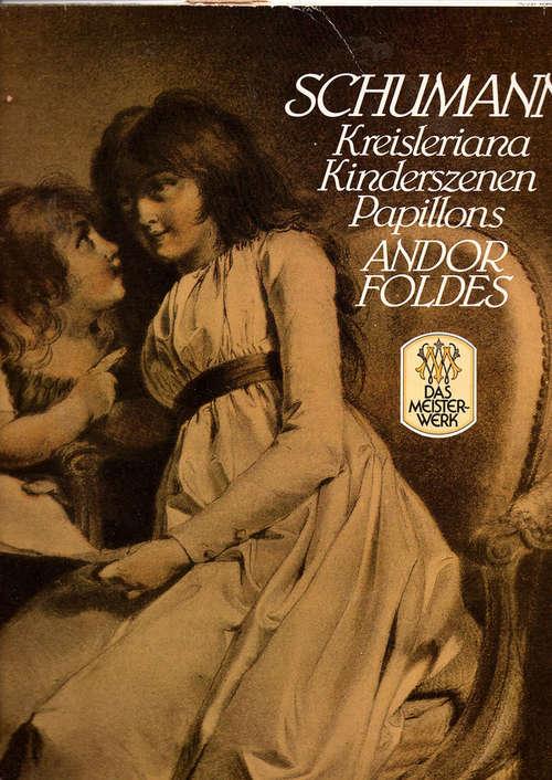 Bild Robert Schumann - Kreisleriana, Kinderszenen, Papillons (LP, Album, Comp) Schallplatten Ankauf
