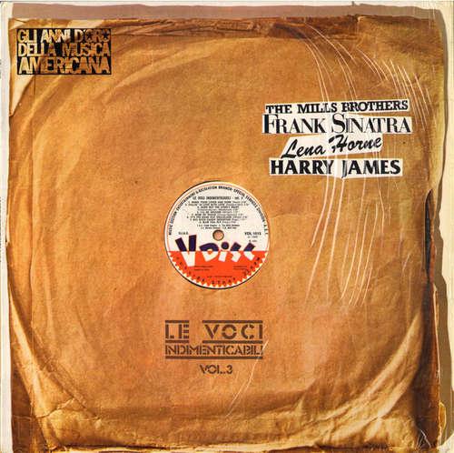 Bild The Mills Brothers / Frank Sinatra / Lena Horne / Harry James (2) - Le Voci Indimenticabili Vol. 3 (LP, Comp) Schallplatten Ankauf