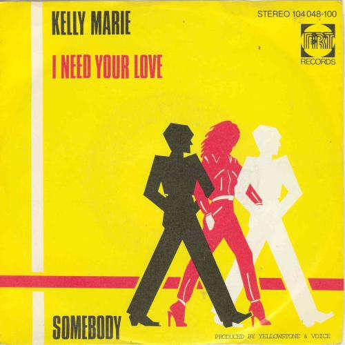 Bild Kelly Marie - I Need Your Love / Somebody (7, Single) Schallplatten Ankauf