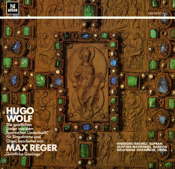 Cover Ingeborg Reichelt, Günther Massenkeil, Wolfgang Stockmeier - Hugo Wolf, Max Reger - Geistlichen Lieder / Geistliche Gesänge  (LP) Schallplatten Ankauf
