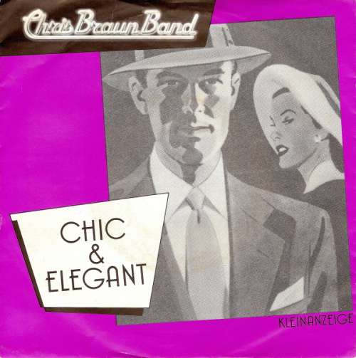 Bild Chris Braun Band - Chic & Elegant (7, Single) Schallplatten Ankauf